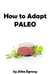 How to Adapt Paleo to Your ...