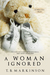 A Woman Ignored by T.B. Markinson