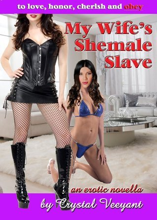 My Wife's Shemale Slave