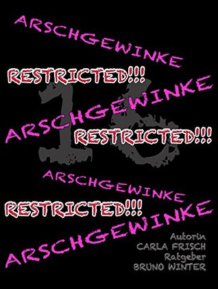 "Arschgewinke ""Restricted"" (Restricted!!! 16)"