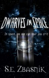 Dwarves in Space by S.E. Zbasnik