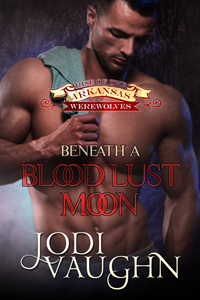 Beneath a Blood Lust Moon (Rise of the Arkansas Werewolves #2)