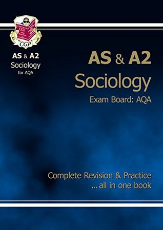 AS/A2 Level Sociology AQA Complete Revision & Practice