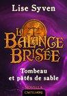 Tombeau et Pâtés de Sable by Lise Syven