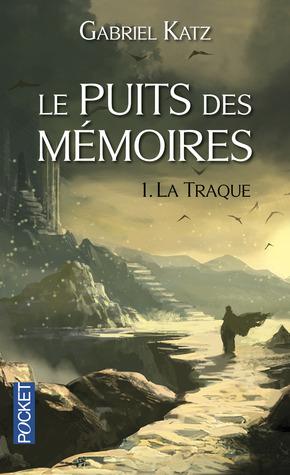 La Traque (Le Puits des Mémoires #1)