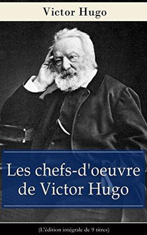 Les Orientales + Notre-Dame de Paris + Claude Gueux + Napoléon le petit + Les Contemplations ... rit + Quatre-vingt-treize