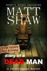 Diary of a Dead Man by Matt Shaw