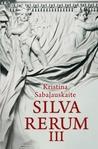 Silva Rerum III by Kristina Sabaliauskaitė