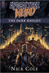 Apocalypse Weird: The Dark Knight