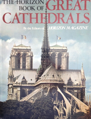 The Horizon Book of Great Cathedrals