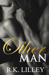 The Other Man by R.K. Lilley