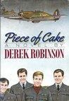 Piece of Cake by Derek Robinson