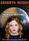 Deserto rosso - Nemico invisibile by Rita Carla Francesca Montic...