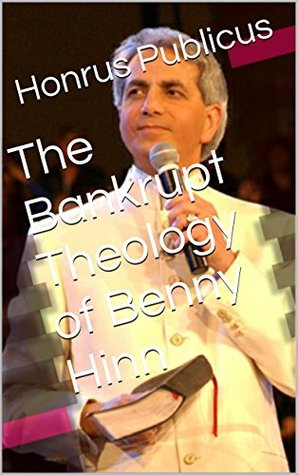 The Bankrupt Theology of Benny Hinn