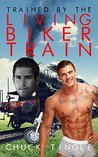 Trained By The Living Biker Train by Chuck Tingle