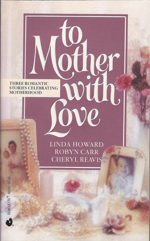 To Mother with Love by Linda Howard