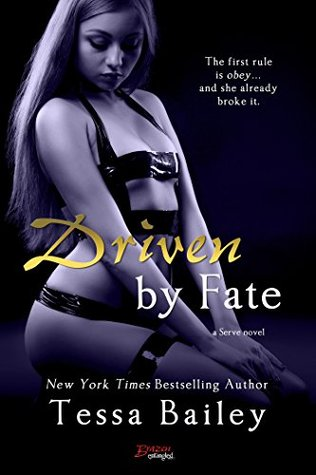 Driven by Fate by Tessa Bailey