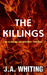 The Killings by J.A. Whiting