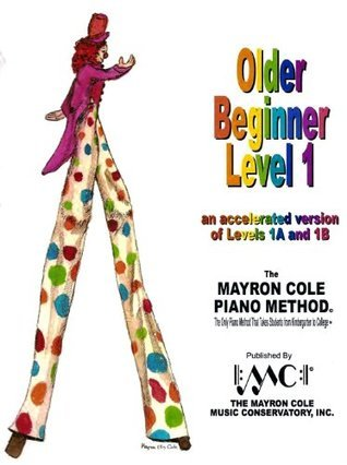 Older Beginner Piano Course Book 1 (Mayron Cole Piano Method)