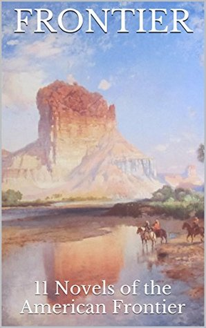 Frontier: 11 Novels of the American Frontier