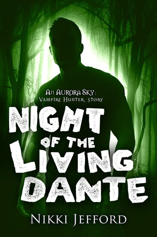 Night of the Living Dante by Nikki Jefford