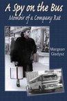 A Spy on the Bus: Memoir of a Company Rat