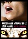 Prise par le vampire et le loup-garou by Kitty Clarkson