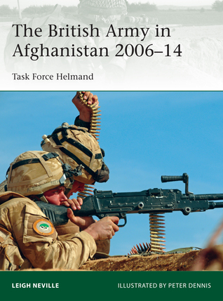 The British Army in Afghanistan 2006–14: Task Force Helmand