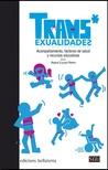 Trans*exualidades. Acompañamiento, factores de salud y recursos educativos