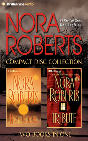 Nora Roberts CD Collection 6: High Noon, Tribute by Nora Roberts