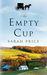 An Empty Cup by Sarah Price