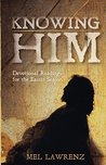 Knowing Him: Devotional Readings About the Cross and Resurrection