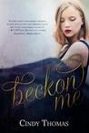 Beckon Me (Beckoner #1)