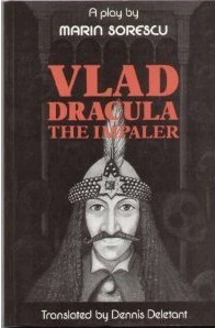 Vlad Dracula The Impaler: A Play