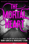 The Mortal Heart (Beautiful Creatures: The Untold Stories, #1)
