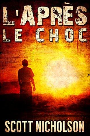 Ebook Le Choc by Scott Nicholson TXT!
