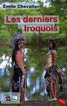 Les derniers Iroquois (Illustré)