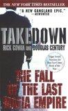 Takedown: The Fall of the Last Mafia Empire