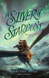 A Sliver of Stardust (A Sliver of Stardust #1)