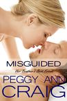 Misguided: Her Brother's Best Friend (The Miss Series, #3)