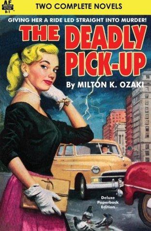 Deadly Pick-Up, The & Killer Take Al...