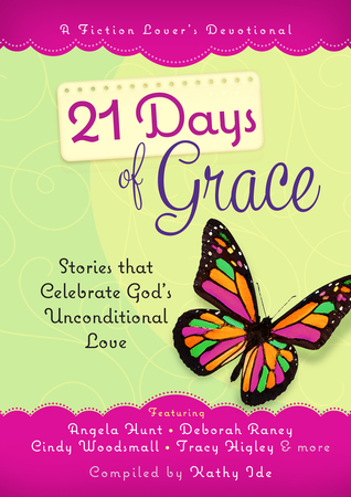 21 Days of Grace: Stories that Celebrate God's Unconditional Love