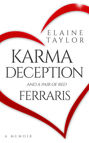Karma Deception and a Pair of Red Ferraris by Elaine Taylor