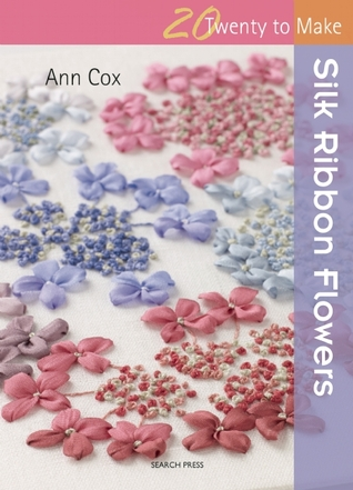 Silk ribbon flowers by ann cox silk ribbon flowers other editions enlarge cover 24694255 mightylinksfo