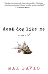 Dead Dog Like Me by Max Davis