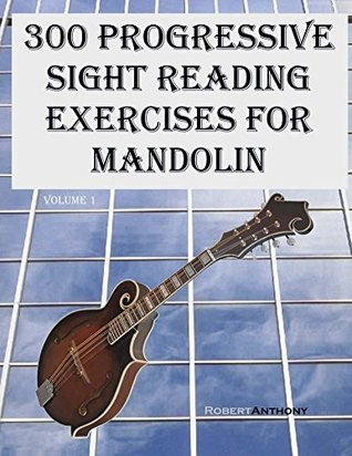300 Progressive Sight Reading Exercises for Mandolin