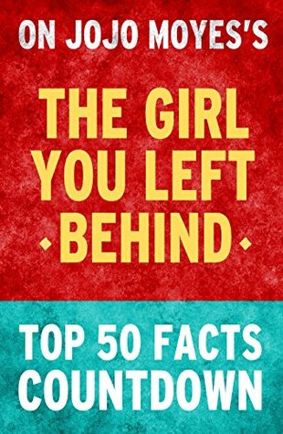 The Girl You Left Behind: Top 50 Facts Countdown