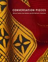 Conversation Pieces: African Textiles from Barbara and Bill McCann's Collection