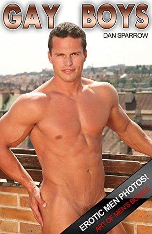 Nude Men Gay Photo Adult Ebook Homosexual Men naked: GAY! Nude Men Adult Pictures (Gay Men 10)