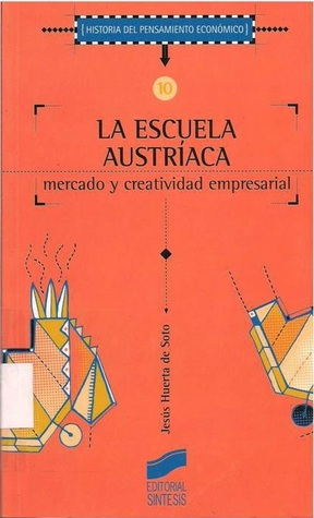 La escuela austríaca por Jesús Huerta de Soto